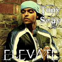 Tony Sway - Elevate (Available On iTunes)
